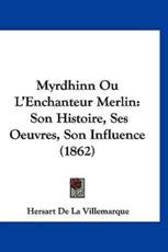 Myrdhinn Ou L'Enchanteur Merlin - Hersart De La Villemarque