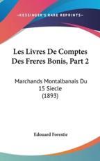 Les Livres de Comptes Des Freres Bonis, Part 2 - Edouard Forestie