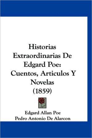 Historias Extraordinarias de Edgard Poe: Cuentos, Articulos y Novelas (1859)