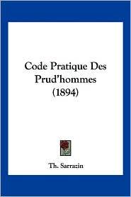 Code Pratique Des Prud'hommes (1894) - Th Sarrazin