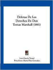 Defensa De Los Derechos De Don Tomas Marshall (1881) - Luis Garcia Teruel, Prisciliano Maria Diaz Gonzalez (Introduction)