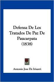Defensa De Los Tratados De Paz De Paucarpata (1838) - Antonio Jose De Irisarri