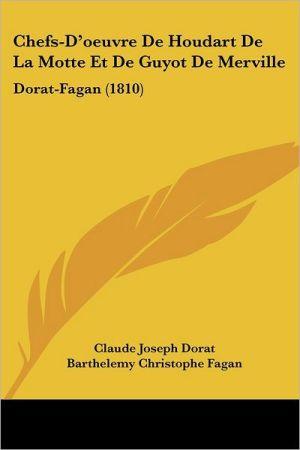 Chefs-D'oeuvre De Houdart De La Motte Et De Guyot De Merville: Dorat-Fagan (1810)