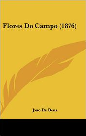 Flores Do Campo (1876) - Joao De Deus