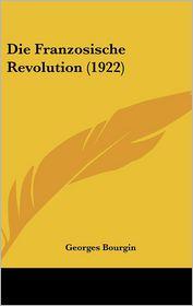Die Franzosische Revolution (1922) - Georges Bourgin