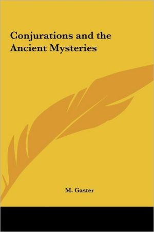 Conjurations And The Ancient Mysteries - M. Gaster