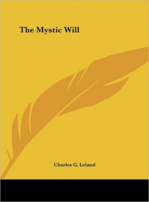 The Mystic Will - Charles G. Leland