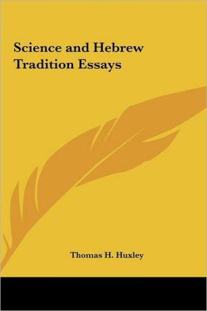 Science And Hebrew Tradition Essays - Thomas H. Huxley