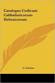 Catalogus Codicum Cabbalisticorum Hebraicorum - G. Scholem