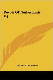 Revolt Of Netherlands, V4 - Friedrich Schiller