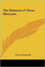 The Rubaiyat of Omar Khayyam - Edward Fitzgerald (Translator)