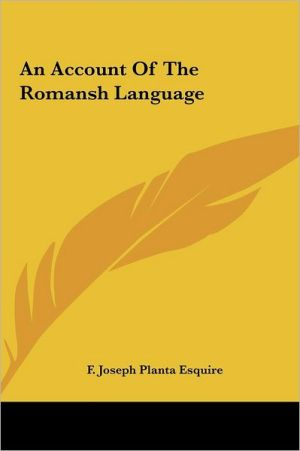 An Account of the Romansh Language - F. Joseph Planta Esquire