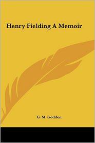 Henry Fielding a Memoir - G.M. Godden