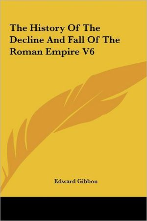 The History Of The Decline And Fall Of The Roman Empire V6