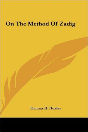 On The Method Of Zadig - Thomas H. Huxley