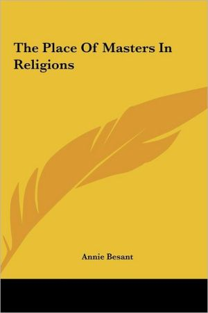 The Place Of Masters In Religions - Annie Besant