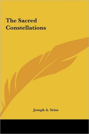 The Sacred Constellations - Joseph A. Seiss