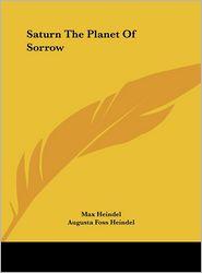Saturn The Planet Of Sorrow - Max Heindel, Augusta Foss Heindel