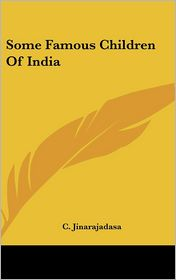 Some Famous Children Of India - C. Jinarajadasa