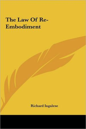 The Law Of Re-Embodiment - Richard Ingalese