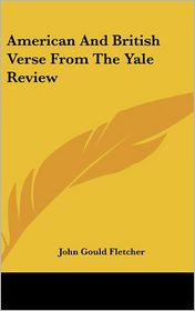American and British Verse from the Yale Review - Foreword by John Gould Fletcher