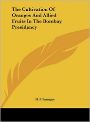The Cultivation of Oranges and Allied Fruits in the Bombay Presidency
