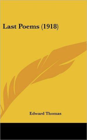 Last Poems (1918) - Edward Thomas