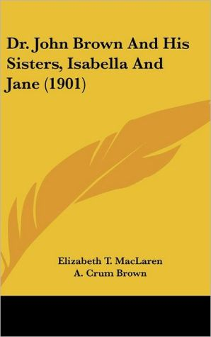 Dr. John Brown And His Sisters, Isabella And Jane (1901)