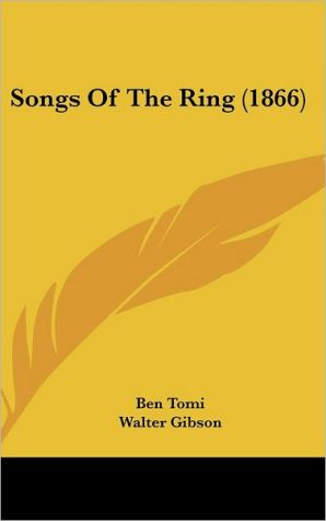 Songs of the Ring (1866) - Ben Tomi, Walter Gibson