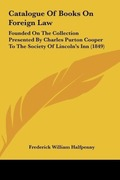 Halfpenny, Frederick William: Catalogue Of Books On Foreign Law