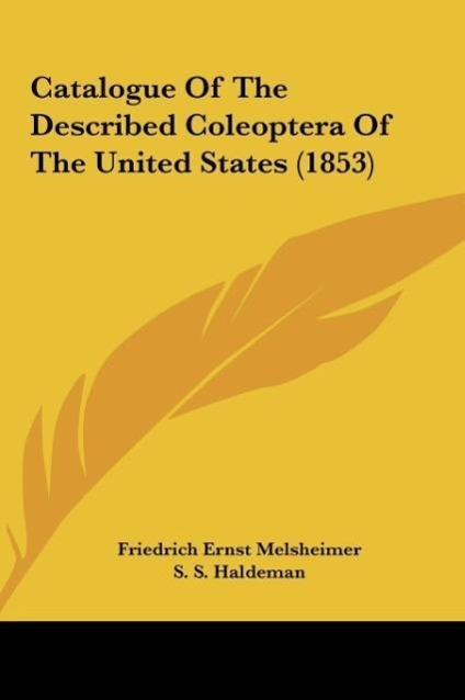 Catalogue Of The Described Coleoptera Of The United States (1853) als Buch von Friedrich Ernst Melsheimer - Kessinger Publishing, LLC