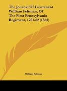 Feltman, William: The Journal Of Lieutenant William Feltman, Of The First Pennsylvania Regiment, 1781-82 (1853)