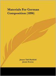Materials For German Composition (1896) - James Taft Hatfield, Jessie Eversz