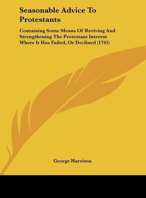 Seasonable Advice To Protestants als Buch von George Harrison - Kessinger Publishing, LLC
