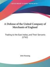 A Defense of the United Company of Merchants of England - Emeritus Professor of International Business at University of Reading and Professor of International John Dunning