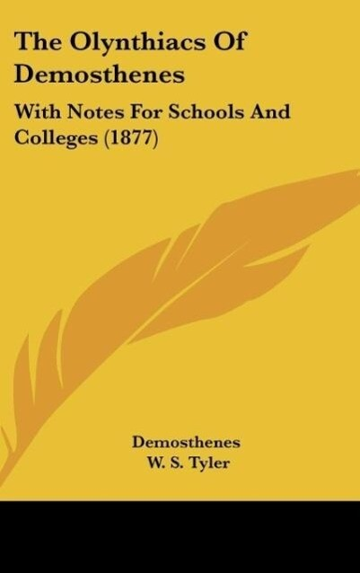 The Olynthiacs Of Demosthenes als Buch von Demosthenes - Kessinger Publishing, LLC