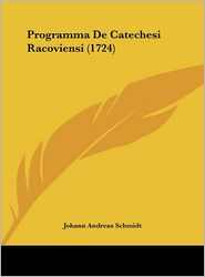 Programma De Catechesi Racoviensi (1724) - Johann Andreas Schmidt