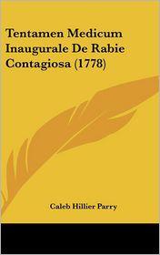 Tentamen Medicum Inaugurale De Rabie Contagiosa (1778) - Caleb Hillier Parry