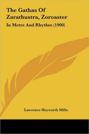 The Gathas Of Zarathustra, Zoroaster: In Metre And Rhythm (1900)