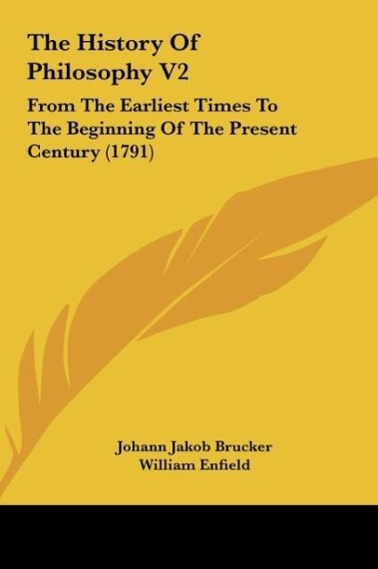 The History Of Philosophy V2 als Buch von Johann Jakob Brucker, William Enfield - Kessinger Publishing, LLC