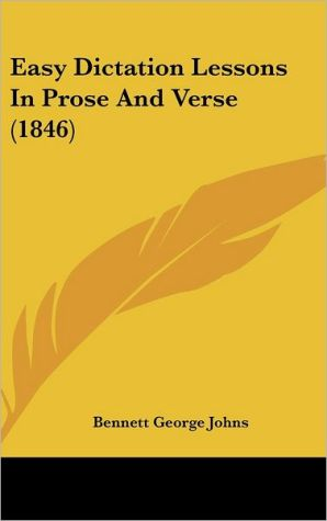 Easy Dictation Lessons in Prose and Verse (1846) - Bennett George Johns
