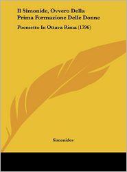 Il Simonide, Ovvero Della Prima Formazione Delle Donne: Poemetto In Ottava Rima (1796) - Simonides