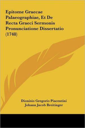 Epitome Graecae Palaeographiae, Et De Recta Graeci Sermonis Pronunciatione Dissertatio (1748)