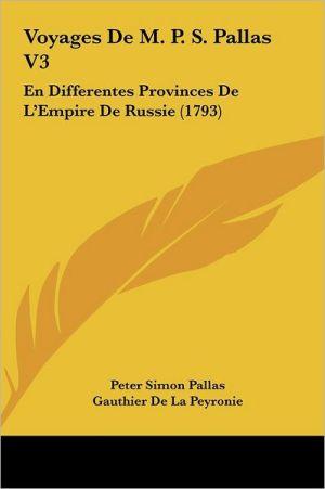 Voyages De M.P.S. Pallas V3: En Differentes Provinces De L'Empire De Russie (1793)