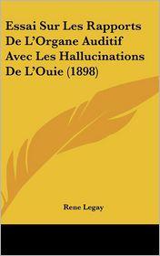 Essai Sur Les Rapports de L'Organe Auditif Avec Les Hallucinations de L'Ouie (1898)