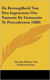 De Bevoegdheid Van Den Ingezetene Om Namens De Gemeente Te Procedeeren (1880) - Otto Jan Herbert Van Limburg Stirum