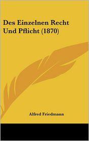 Des Einzelnen Recht Und Pflicht (1870)