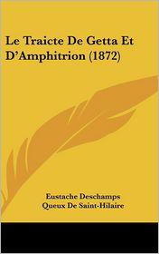 Le Traicte De Getta Et D'Amphitrion (1872) - Eustache Deschamps, Queux De Saint-Hilaire (Introduction)