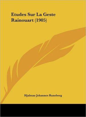 Etudes Sur La Geste Rainouart (1905) - Hjalmar Johannes Runeberg