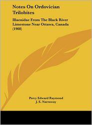 Notes On Ordovician Trilobites: Illaenidae From The Black River Limestone Near Ottawa, Canada (1908) - Percy Edward Raymond, J.E. Narraway